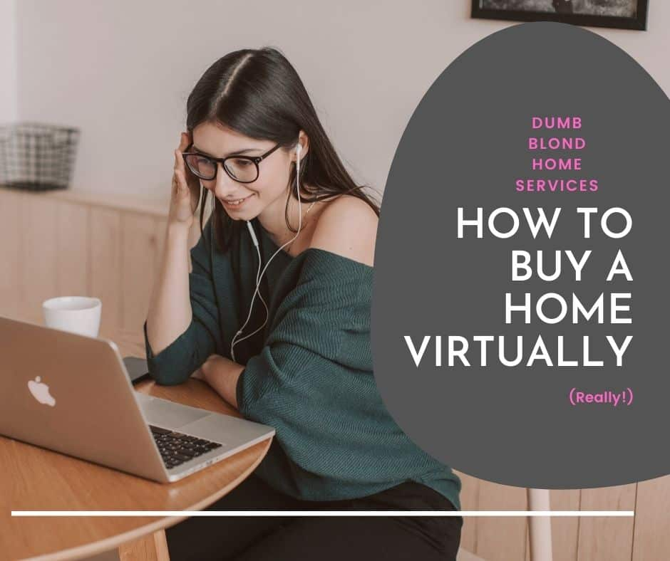 How to Buy a Home Virtually (Really!) / Dumb Blond Realty / Michael Noker