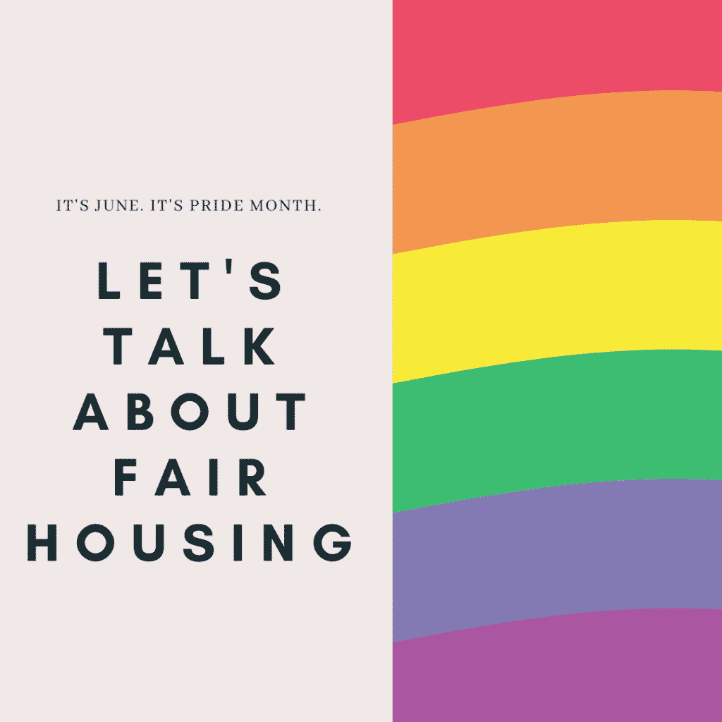 It's Pride month, and that means it's time for both rainbow everything and a quick conversation about LGBTQ housing discrimination.