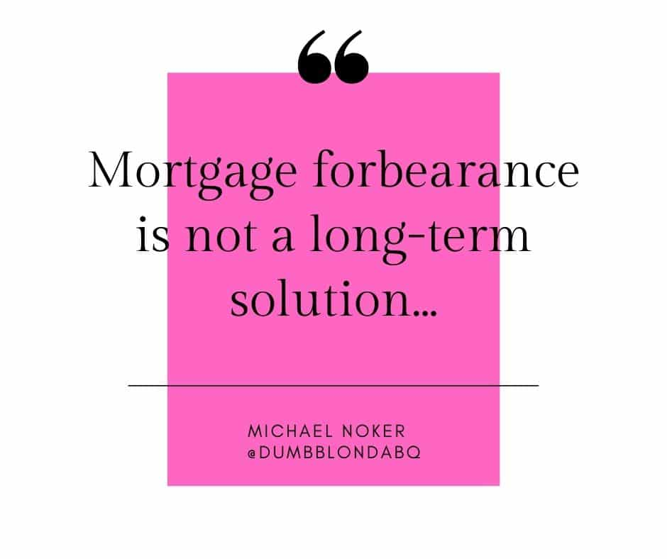 Mortgage forbearance is not a long-term solution. Let's talk about better options than mortgage forbearance in a seller's market!